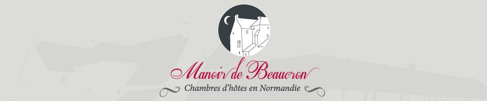 Manoir de Beaucron, chambres d'hôtes à Brucheville en Normandie, proche Sainte-Mère Église